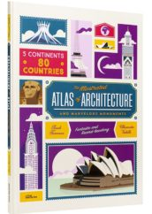 The Illustrated Atlas of Architecture and Marvelous Monuments
