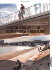 Landscape Architecture And Urban Design In The Netherlands